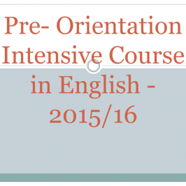 Pre- Orientation Intensive Course in English – 2015/16